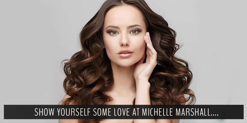Show-yourself-some-love-at-Michelle-Marshall Hair Salon Cardiff